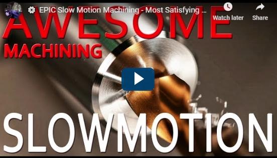 EPIC Slow Motion Machining